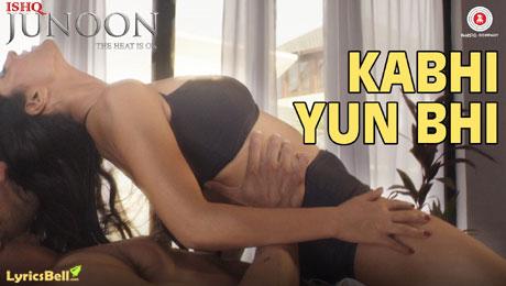 kabhi yun bhi hindi song