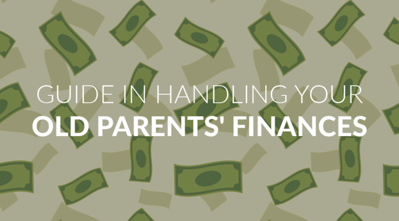 Guide in Handling Your Old Parents Finances (1)