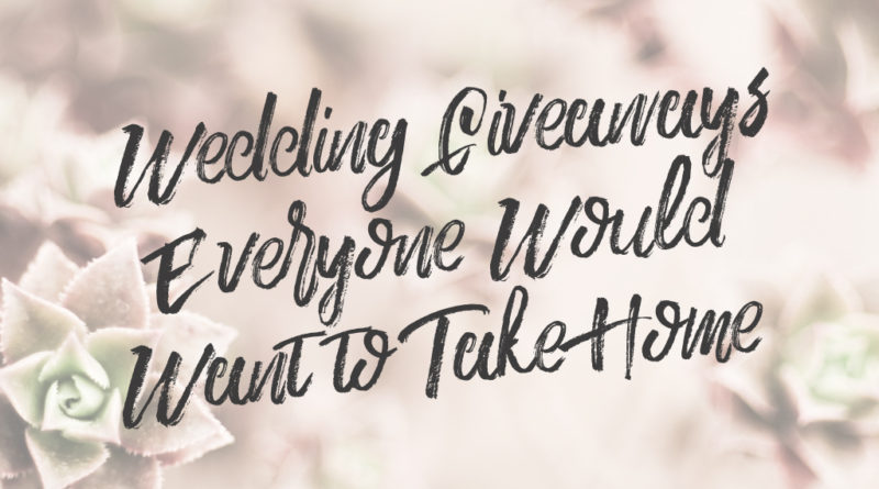 Wedding Giveaways Everyone Would Want to Take Home