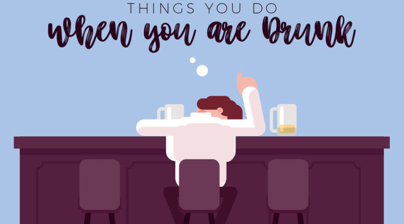 things you do when you are drunk