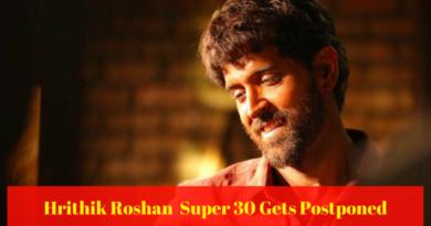 Hrithik Roshan Super 30 Gets Postponed1