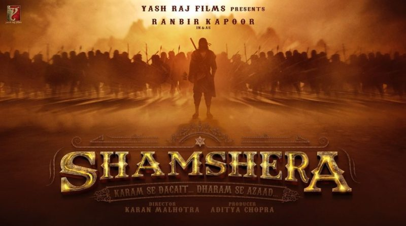 Shamshera Movie Wiki, Trailer,Releasing Date,Star Cast,Story